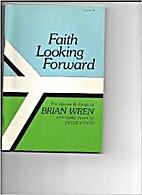 Faith Looking Forward: The Hymns and Songs…