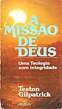 A Missão de Deus: Uma Teologia com…