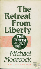 The Retreat from Liberty by Michael Moorcock
