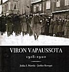 Viron vapaussota 1918-1920 by Jukka I.…