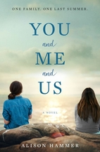 You and Me and Us: A Novel by Alison Hammer