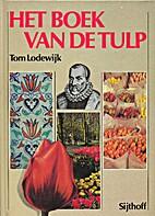 Het boek van de tulp by Tom Lodewijk