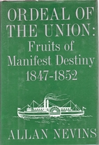 Ordeal of the Union, Vols. 1-2 by Allan…