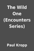 The Wild One (Encounters Series) by Paul…