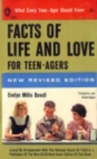 Facts of life and love for teen-agers by…