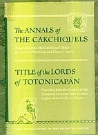 Annals of the Cakchiquels / Title of the…