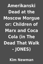 Amerikanski Dead at the Moscow Morgue or:…