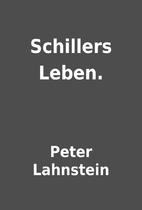Schillers Leben. by Peter Lahnstein