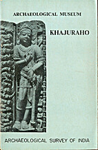 Archaeological Museum, Khajuraho by Krishna…