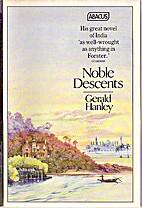 Noble Descents by Gerald Hanley