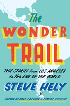 The Wonder Trail : true stories from Los…