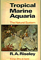 Tropical marine aquaria: The natural system,…