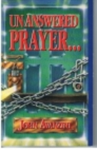 Unanswered Prayer - Answered by John…