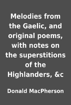 Melodies from the Gaelic, and original…