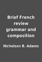 Brief French review grammar and composition…
