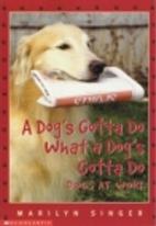 A Dog's Gotta Do What a Dog's…