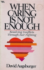 When Caring Is Not Enough: Resolving…