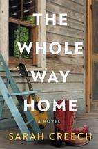 The Whole Way Home by Sarah Creech
