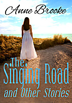 The Singing Road and Other Stories by Anne…