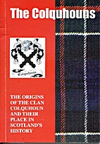 The Colquhouns: The Origins of the Clan…