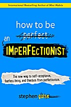 How to Be an Imperfectionist: The New Way to…