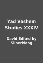 Yad Vashem Studies XXXIV by David Edited by…