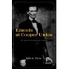 Lincoln at Cooper Union: The Speech That…