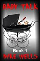 Baby Talk - Book 1 by Mike Wells