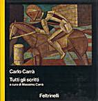 Carlo Carrà. Tutti gli scritti by Massimo…