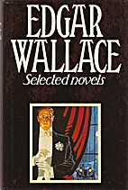 Edgar Wallace Selected Novels (The Four Just…