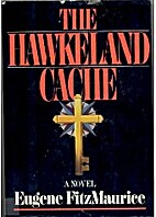 The Hawkeland Cache by Eugene Fitzmaurice
