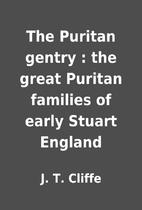 The Puritan gentry : the great Puritan…