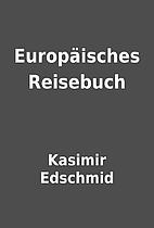 Europäisches Reisebuch by Kasimir…