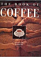 The Book of Coffee: A Gourmet's Guide…