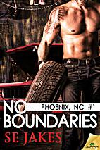 No Boundaries (Phoenix, Inc. #1) by SE Jakes