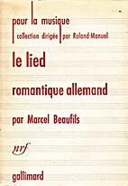 Le lied romantique allemand by Marcel…