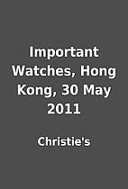Important Watches, Hong Kong, 30 May 2011 by…