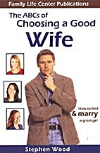 The ABC's of Choosing a Good Wife: How to…