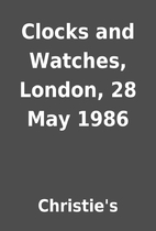 Clocks and Watches, London, 28 May 1986 by…