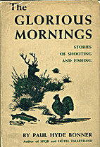 The glorious mornings; stories of shooting…