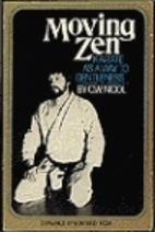 Moving Zen : Karate as a Way to Gentleness…