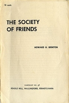The Society of Friends by Howard H. Brinton