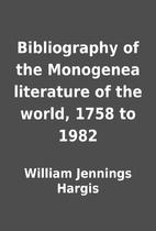 Bibliography of the Monogenea literature of…