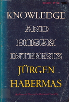 Knowledge and Human Interests by Jurgen…