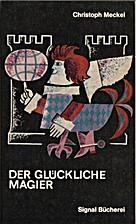 Der glückliche Magier by Christoph…