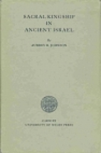 Sacral kingship in ancient Israel by Aubrey…