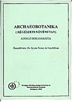 Archaeobotanika (régészeti növénytan)…