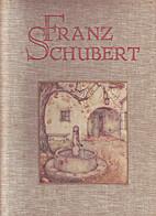 Franz Schubert : beschouwing over de…