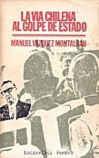 La Vía chilena al golpe de Estado by…
