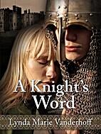 A Knight's Word by Lynda Marie…